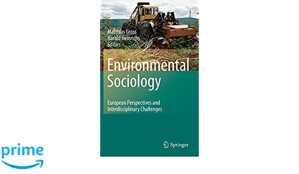 Environmental Sociology: European Perspectives and Interdisciplinary Challenges