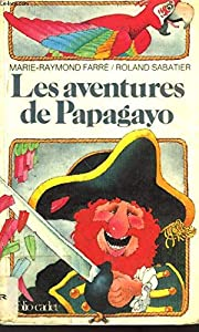 Mass Market Paperback Les aventures de Papagayo (Collection Folio cadet) (French Edition) [French] Book