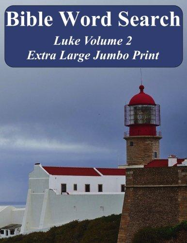 Bible Word Search Luke Volume 2: King James Version Extra Large Jumbo Print (Bible Memory Lighthouse Series)