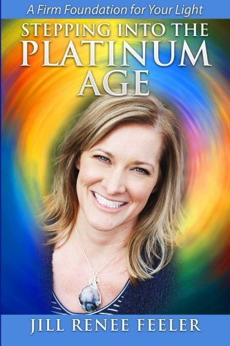 Download Stepping into the Platinum Age: A Firm Foundation for your Light pdf epub