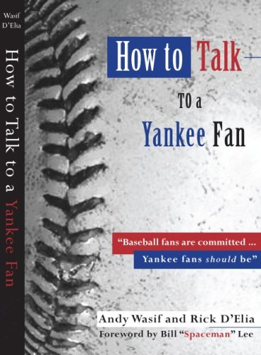 How to Talk to a Yankee Fan -- 2007 Edition