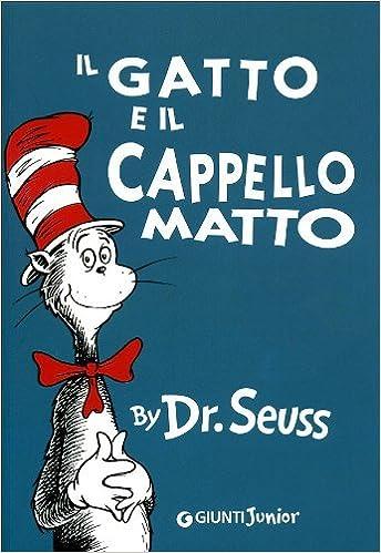 By Dr Seuss Il Gatto E Il Cappello Matto The Cat In The Hat