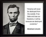 Abraham Lincoln ''America will never be destroyed'' Quote 8x10 Framed Photo