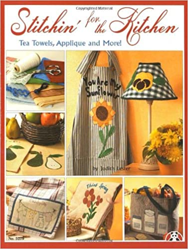 Stitchin' for the Kitchen: Tea Towels, Applique and More! available at AMAZON.