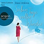 Sieben Tage voller Wunder | Dani Atkins