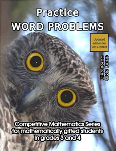 Practice Word Problems Level 2 Ages 9 To 11 Competitive Mathematics For Gifted Students Volume 5 Cleo Borac Silviu 9780692245613