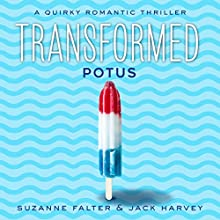 Transformed: POTUS Audiobook by Jack Harvey, Suzanne Falter Narrated by Sharon Eisenhauer