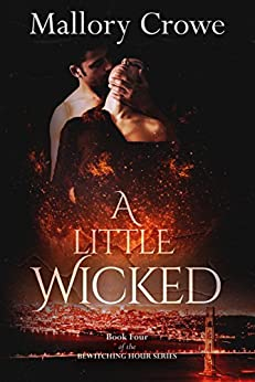 A Little Wicked (The Bewitching Hour Book 4) by [Crowe, Mallory]