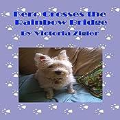 Kero Crosses the Rainbow Bridge: Kero's World, Volume 7 | Victoria Zigler