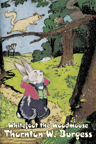 Download Whitefoot the Woodmouse by Thornton Burgess, Fiction, Animals, Fantasy & Magic pdf epub