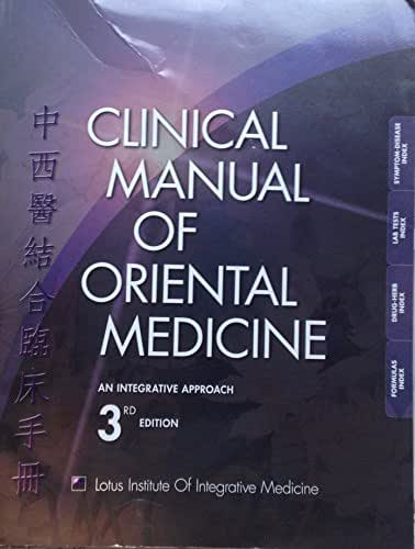 3rd Edition. Clinical Manual of Oriental Medicine. An Integrative Approach