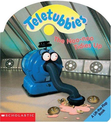 The Noo-noo Tidies Up (Teletubbies / A Lift-the-Flap Book) Board book – March 1, 1999
