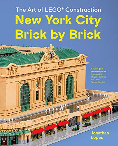 New York City Brick by Brick: The Art of LEGO Construction (Lego Junior Bricks)