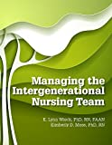 img - for Managing the Intergenerational Nursing Team book / textbook / text book