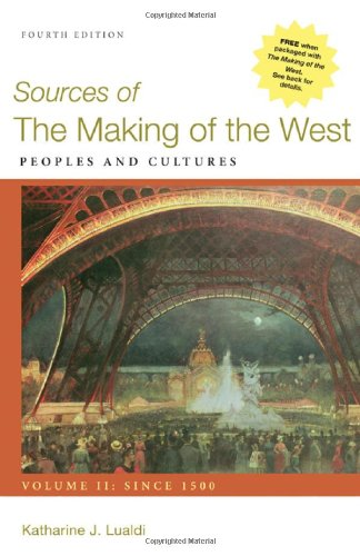 2: Sources of The Making of the West, Volume II: Since 1500: Peoples and Cultures
