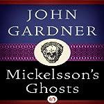 Mickelsson's Ghosts | John Gardner