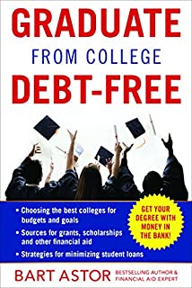 Book Cover: Graduate from College Debt-Free: Get Your Degree With Money In The Bank