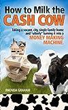 How to Milk the Cash Cow, Rhonda Graham, 1475107463