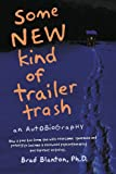 Some NEW Kind of Trailer Trash, Brad Blanton, 1450791409