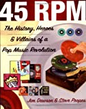 img - for 45 RPM: The History, Heroes & Villains of a Pop Music Revolution book / textbook / text book