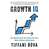 #10: Growth IQ: Get Smarter About the Choices That Will Make or Break Your Business
