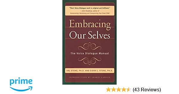 Embracing ourselves the voice dialogue manual hal stone sidra embracing ourselves the voice dialogue manual hal stone sidra stone shakti gawain 9781882591060 amazon books fandeluxe Image collections