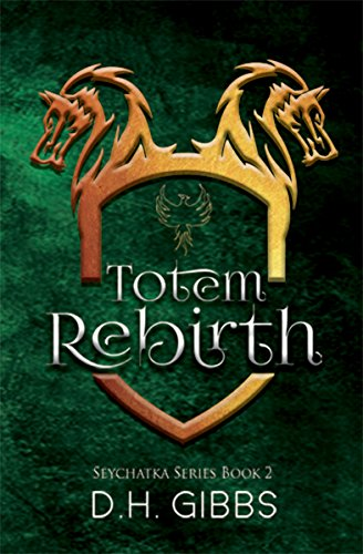 Totem Rebirth (Seychatka Series Book 2)