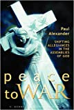 img - for Peace to War: Shifting Allegiances in the Assemblies of God (The C. Henry Smith Series) book / textbook / text book