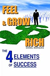 Feel and Grow Rich: The Four Elements of Success
