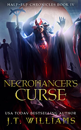 Necromancer's Curse: A Tale of the Dwemhar (Half-Elf Chronicles Book 4)