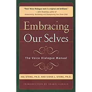 Embracing Ourselves: The Voice Dialogue Manual 4