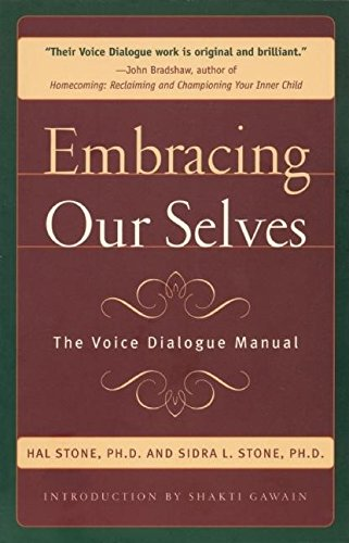 Embracing Ourselves: The Voice Dialogue Manual 1