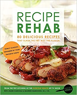 Recipe rehab 80 delicious recipes that slash the fat not the recipe rehab 80 delicious recipes that slash the fat not the flavor everyday health joann cianciulli maureen namkoong ms rd 9780062272904 forumfinder Images