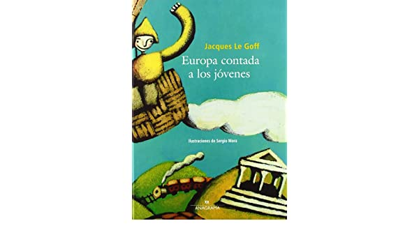 Europa Contada a Los Jovenes (Spanish Edition): Jacques Le Goff: 9788433904997: Amazon.com: Books