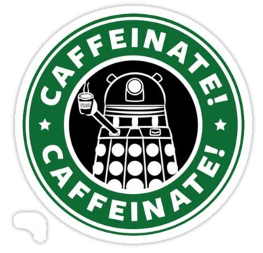 Caffeinate! Exterminate! - Sticker Graphic Bumper Window Sicker Decal - Doctor Who Dr Who - Decal Doctor Sticker Car Who