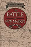 The Battle of New Market, William C. Davis, 0811705765