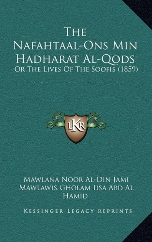 The Nafahtaal-Ons Min Hadharat Al-Qods: Or the Lives of the Soofis (1859) (Persian Edition)