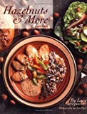 Hazelnuts and More Cookbook, Lucy Gerspcher, 1558682031