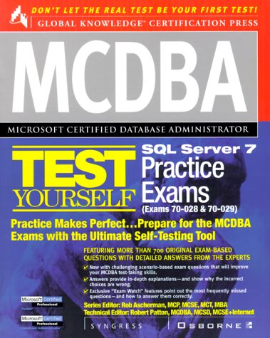 MCDBA SQL Server 7 Test Yourself Practice Exams (Certification Press Study Guides)