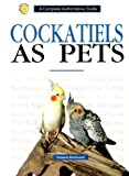 Cockatiels As Pets, Howard Richmond, 079380342X