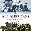 The All Americans Audiobook by Lars Anderson Narrated by Vince Bailey