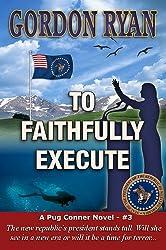 To Faithfully Execute (A Pug Connor Novel #3)