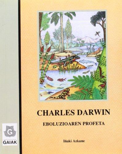 Descargar Libro Charles Darwin - Eboluzioaren Profeta Iñaki Azkune