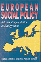 European Social Policy: Between Fragmentation and Integration (Promise and Pitfalls)