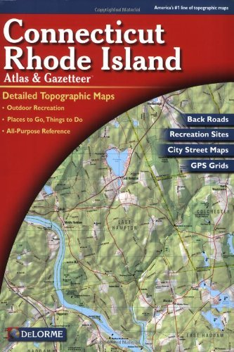Connecticut/Rhode Island Atlas and Gazetteer (Connecticut, Rhode Island Atlas & Gazetteer) [Map] [2010] (Author) DeLorme, null