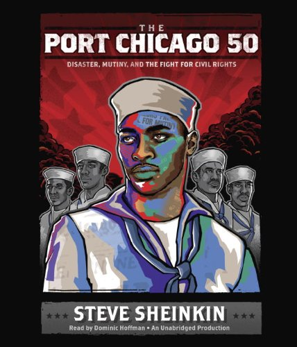 The Port Chicago 50: Disaster, Mutiny, and the Fight for Civil Rights by Listening Library (Audio)