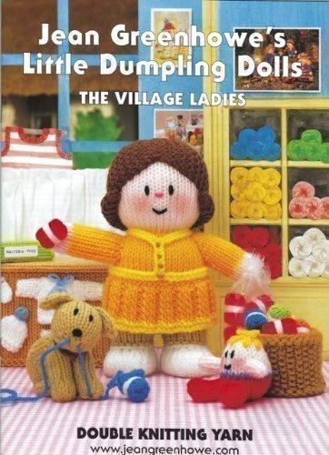 Jean Greenhowe's little dumpling dolls - The Village Ladies Knitting Pattern