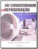 Ar-Condicionado e Refrigeração oferece uma visão geral da indústria deste setor. Tem como objetivo estabelecer uma base sólida de conhecimentos atualizados e abrangentes sobre os mais variados sistemas existentes no mercado, o funcionamento dos equip...