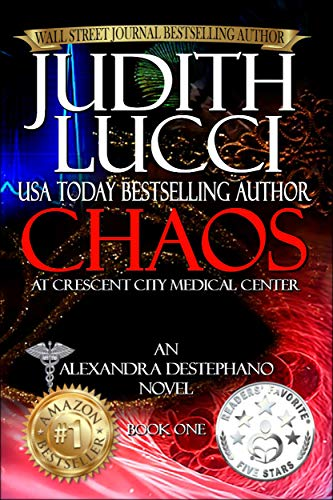 Chaos at Crescent City Medical Center: The Alexandra Destephano Medical Thriller Series