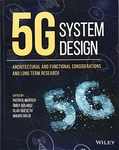 5G System Design: Architectural and Functional Considerations and Long Term Research (Best User Management System)